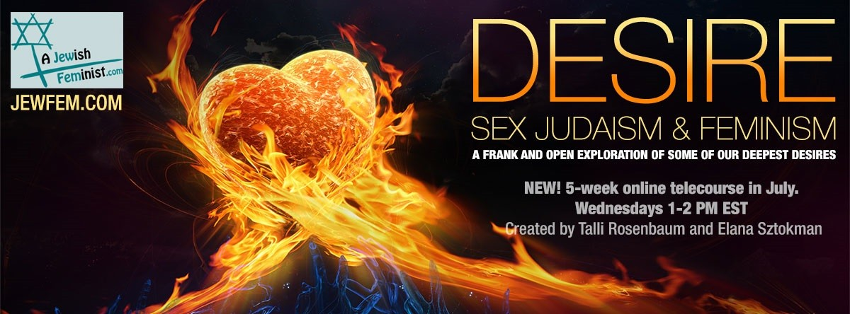 "Ten exciting reasons why you should join the new ""Desire"" telecourse on sex, Judaism and feminism"